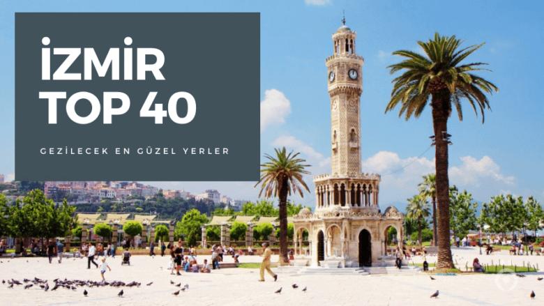 İzmir Gezilecek Yerler Listesi | En Güzel 15 Yer!